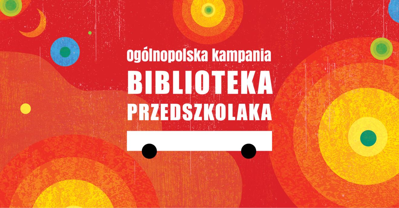 Biblioteka Przedszolaka_kampania czytelnicza